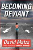 Becoming Deviant, Matza, David, 1412814464