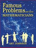 Famous Problems and Their Mathematicians, Art Johnson, 1563084465