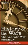 History of the Wars : Books 3-4 (Vandalic War), Procopius and Dewing, H. B., 1602064466