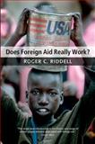 Does Foreign Aid Really Work?, Riddell, Roger C., 0199544468