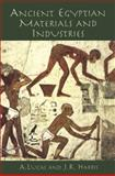 Ancient Egyptian Materials and Industries, A. Lucas and J. Harris, 0486404463