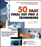 50 Fast Final Cut Pro 3 Techniques, Tim Meehan, 0764524461