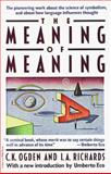 Meaning of Meaning, Charles K. Ogden and Ivor A. Richards, 0156584468