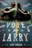 Vote for Larry, Janet Tashjian, 0312384467