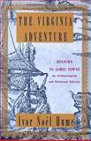 The Virginia Adventure, Ivor Noel Hume, 0394564464