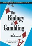 The Biology of Gambling, Aasved, Mikel J., 0398074461
