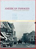 American Passages : A History of the United States, Oshinsky, David M. and Soderlund, Jean R., 0618914463