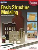 Basic Structure Modeling for Model Railroaders, Jeff Wilson, 0890244464
