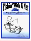 Fishin' with a Net, Michael F. Rounds, 0962994464