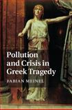 Pollution and Crisis in Greek Tragedy, Meinel, Fabian, 1107044464