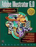 Adobe Illustrator 6.0 Masterworks, Venit, Sharyn, 155828446X