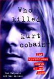 Who Killed Kurt Cobain?, Ian Halperin and Max Wallace, 1559724463