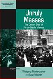 Unruly Masses : The Other Side of Fin-de-Siécle Vienna, Musner, Lutz and Maderthaner, Wolfgang, 1845454464
