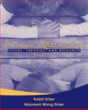 Intimate Relationships : Issues, Theories, and Research, Erber, Ralph and Erber, Maureen, 0205454461