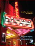 The World Is a Text : Writing, Reading, and Thinking about Visual and Popular Culture, Silverman, Jonathan and Rader, Dean, 0205834469