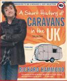 A Short History of Caravans in the UK, Richard Hammond, 0297844466