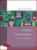 Media Technology : Critical Perspectives, Van Loon, Joost, 0335214460