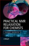 Practical Nuclear Magnetic Resonance Relaxation for Chemists, Bakhmutov, Vladimir I., 047009446X