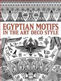 Egyptian Motifs in the Art Deco Style, Dover, 0486484467