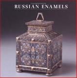 Russian Enamels : Kievan Rus to Fabergé, Odom, Anne and Johnston, William R., 085667446X