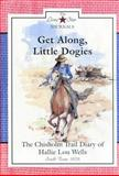Get along, Little Dogies, Lisa Waller Rogers, 0896724468
