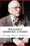 William P Sherman: Citizen, Portage Chapter, 1466274468