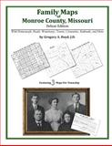 Family Maps of Monroe County, Missouri, Deluxe Edition : With Homesteads, Roads, Waterways, Towns, Cemeteries, Railroads, and More, Boyd, Gregory A., 1420314467