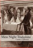 Mess Night Traditions, Charles J. Gibowicz, 1425984460