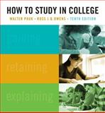 How to Study in College, Pauk, Walter and Owens, Ross J. Q., 1439084467
