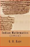 Indian Mathematics, G. R. Kaye, 145155446X