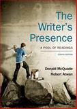 The Writer's Presence : A Pool of Readings, McQuade, Donald and Atwan, Robert, 1457664461