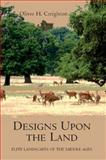 Designs upon the Land : Elite Landscapes of the Middle Ages, Creighton, Oliver H., 1843834464
