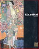 New Worlds : German and Austrian Art, 1890-1940, Renee Price, Pamela Kort, Leslie Topp, 0300094469