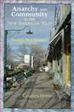 Anarchy and Community in the New American West : Madrid, New Mexico, 1970-2000, Hovey, Kathryn, 0826334466
