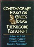 Contemporary Essays on Greek Ideas : The Kilgore Festschrift, , 0918954460