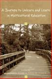 A Journey to Unlearn and Learn in Multicultural Education, Wang, Hongyu and Olson, Nadine, 1433104466