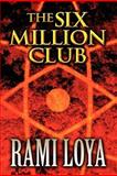 The Six Million Club, Rami Loya, 1462674461