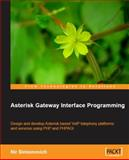 Asterisk Gateway Interface Programming, Simionovich, Nir, 184719446X
