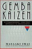 Gemba Kaizen : A Commonsense, Low-Cost Approach to Management, Imai, Masaaki, 0070314462