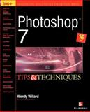 Photoshop 7 : Tips and Techniques, Willard, Wendy, 0072224460