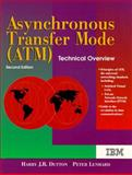 Asynchronous Transfer Mode (ATM) : Technical Overview, Dutton, Harry J. and Lenhard, Peter, 0135204461