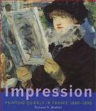Impression : Painting Quickly in France, 1860-1890, Brettell, Richard R., 0300084463