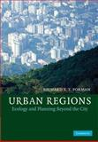 Urban Regions : Ecology and Planning Beyond the City, Forman, Richard, 0521854466