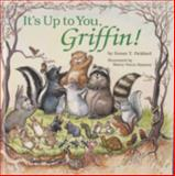 It's up to You, Griffin!, Susan T. Pickford, 0870334468