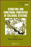 Structure and Functional Properties of Colloidal Systems, , 1420084461