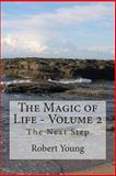 The Magic of Life - Volume 2, Robert Young, 1500724467