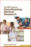 The CRCs Guide to Coordinating Clinical Research, Woudin, Kareu, 1930624468