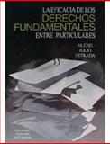 La Eficacia de Los Derechos Fundamentales Entre Particulares 9789586164467