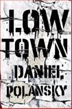 Low Town, Daniel Polansky, 0385534469