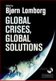 Global Crises, Global Solutions : Costs and Benefits, , 0521844460
